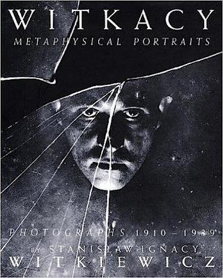 Witkacy - Metaphysische Portraits. Photographie von 1910 - 1939 von Stanislaw Ignacy Witkiewicz, ed. by T.O. Immisch, Connevitzer Verlagsbuchhandlung, Leipzig 1997